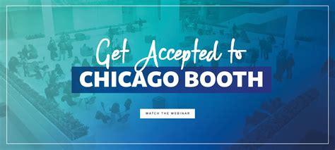 How To Get Into Booth Mba by How To Get Accepted To Chicago Booth On Demand Webinar