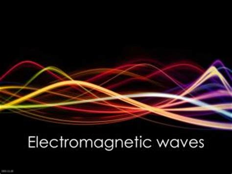 Section 18 1 Electromagnetic Waves by Ppt Chapter 3 Electromagnetic Waves Powerpoint