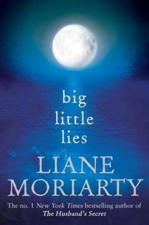 Liane Moriarty Big Litlle Things review big lies by liane moriarty