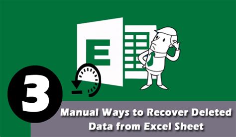 How To Recover Deleted Data From An Excel Spreadsheet by 3 Manual Ways To Recover Deleted Data From Excel Sheet