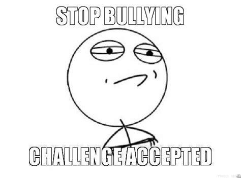 Anti Bullying Meme - anti bullying memes
