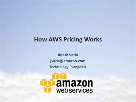 amazon web services pricing how aws pricing works jinesh varia
