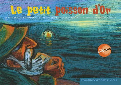libro le petit poisson dor le petit poisson d or 201 ditions callic 233 phale