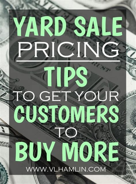 Garage Sale Buying Tips by Yard Sale Pricing Tips To Get Your Customers To Buy More