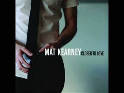 Mat Kearney Closer To Lyrics by Mat Kearney Closer To Single