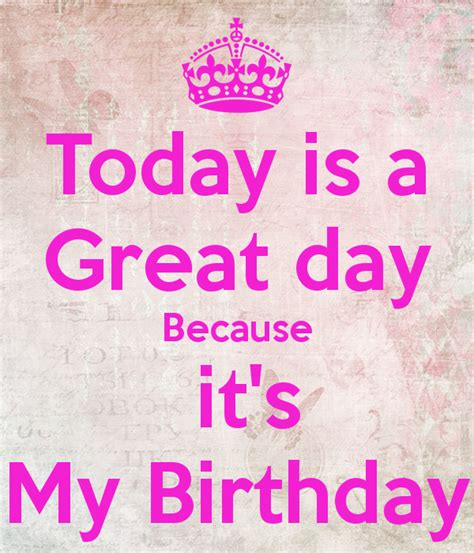 imagenes de keep calm today is my birthday today is a great day because it s my birthday poster mia