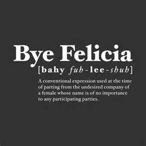 Bye felicia people that you need to remove from your circle asap