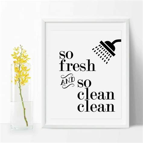 printable bathroom quotes bathroom quote so fresh so clean clean black and white