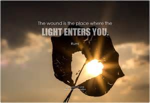 rumi the wound is the place where the light enters you
