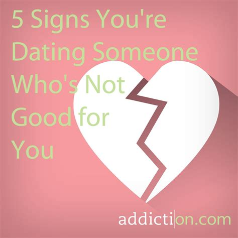 10 Signs You Are Dating The Of Your Dreams by Five Signs You Re Dating Someone Who S Not For You