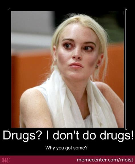 I Am Moist Meme - drugs by moist meme center