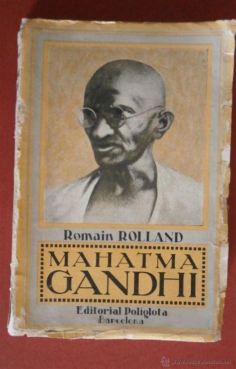 biography of mahatma gandhi by romain rolland luis dias luis dias page 2