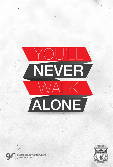 testo you ll never walk alone you ll never walk alone by grazrootz on deviantart