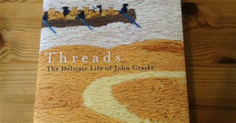 threads the delicate life 0224097768 the history girls threads the delicate life of john craske by ad 232 le geras
