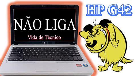 Kipas Laptop Hp G42 notebook hp g42 n 227 o liga resolvido