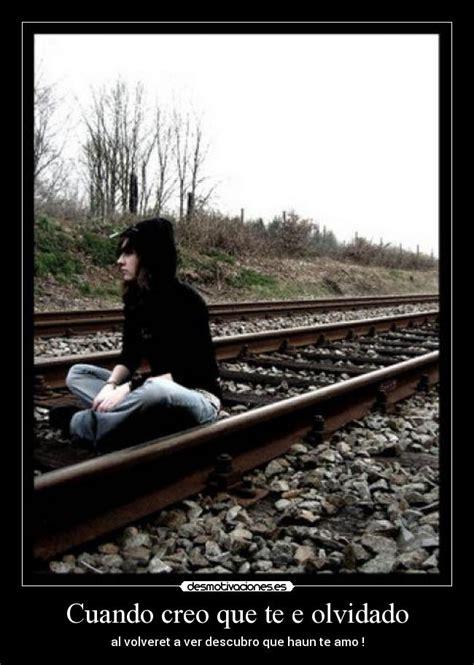 imagenes de amor olvidado cuando creo que te e olvidado desmotivaciones