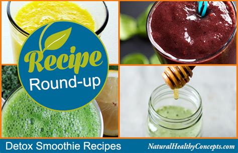 How Do Detox Roundup by Recipe Up 4 Scrumptious Smoothies For Your Upcoming