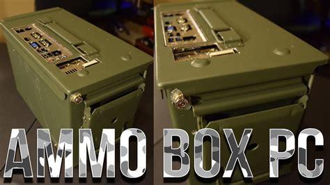 ammo box pc custom pc  cal crate youtube