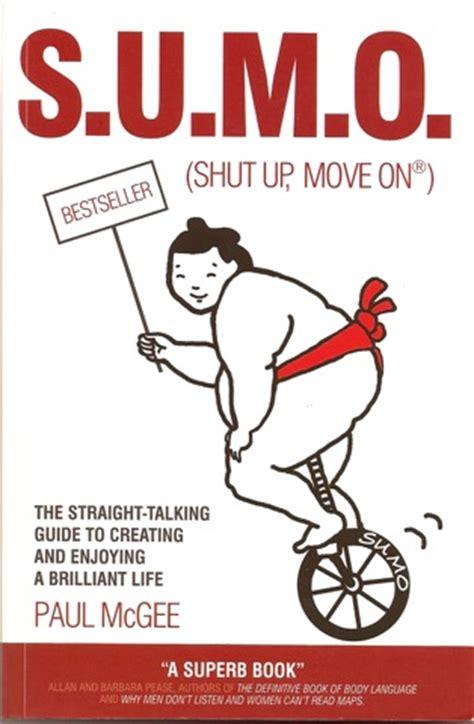 S U M O Shut Up Move On Oleh Paul Mcgee s u m o shut up move on paul mcgee greatest hits kevin duncan