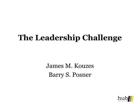 kouzes posner the leadership challenge ppt the leadership challenge powerpoint presentation