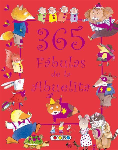 libro la abuelita aventurera coleccion libro de cuentos y f 225 bulas todolibro castellano 365 f 225 bulas de la abuelita todo libro
