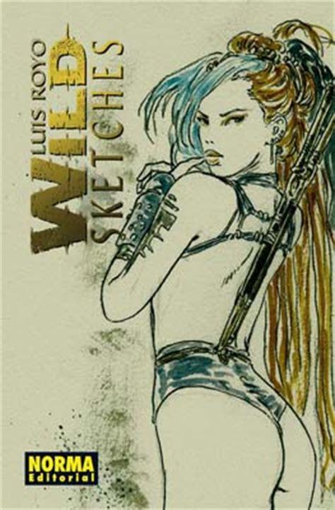 libro luis royo wild sketches wild sketches 2 norma editorial