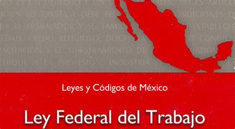 ley federal del trabajador 2016 download pdf reforma ley federal del trabajo 2012 pdf