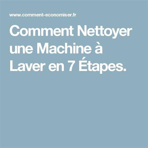 Nettoyer Machine à Laver Encrassée by Les 25 Meilleures Id 233 Es De La Cat 233 Gorie Nettoyer Joints