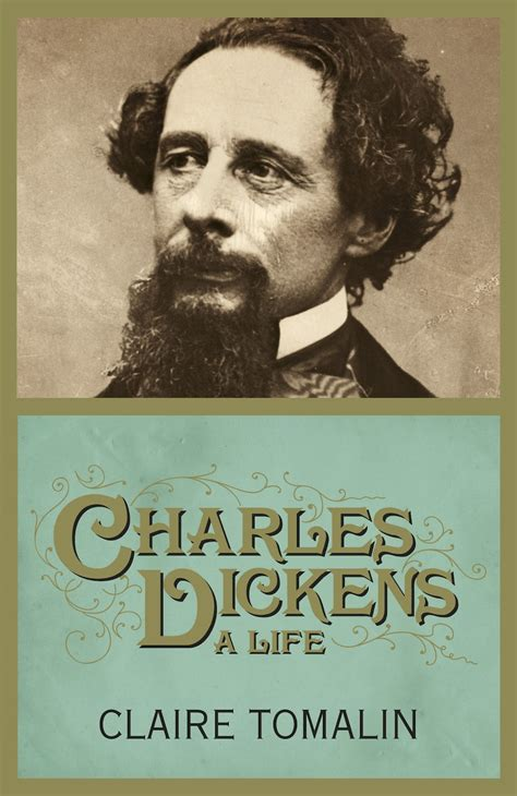 biography by charles dickens culture street charles dickens a life by claire tomalin