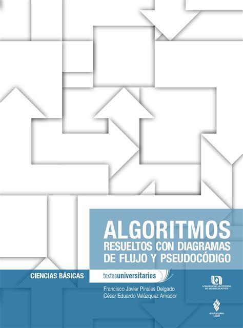 libro tres no es compania algoritmos resueltos con diagramas de flujo y pseudoc 211 digo by universidad aut 243 noma de