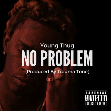 young thug problem lyrics young thug no problem lyrics lyreka
