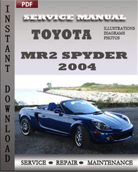 car owners manuals free downloads 2004 toyota mr2 spare parts catalogs toyota mr2 spyder 2004 service repair servicerepairmanualdownload com