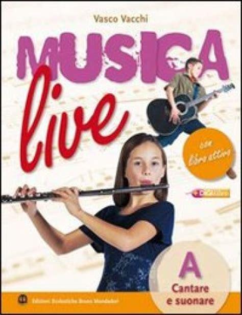 libro how to live a musica live vol a b libro attivo con espansione online per la scuola media con cd audio