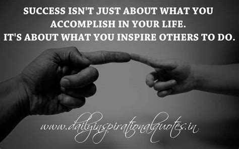 Success isn't just about what you accomplish in your life ...