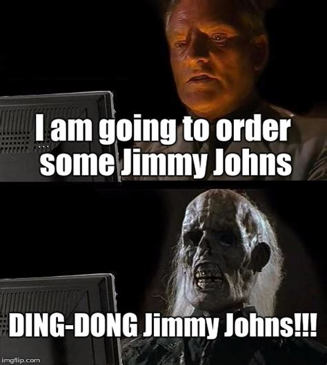 Meme Jimmy - jimmy johns speed delivery imgflip