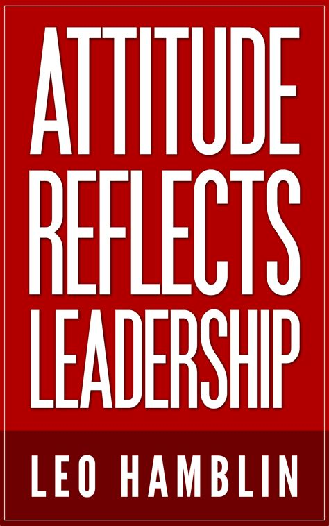 Attitude Reflects Leadership Meme my book by leo hamblin