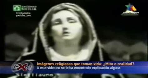 Videos De Imagenes Religiosas Que Cobran Vida | extranormal programa 22 de abril imagenes religiosas que
