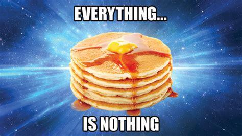 Pancake Memes - the most unpopularest internet meme nihilist pancakes