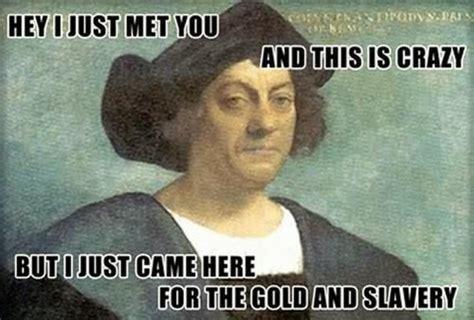 Columbus Meme - funny quotes about columbus day quotesgram
