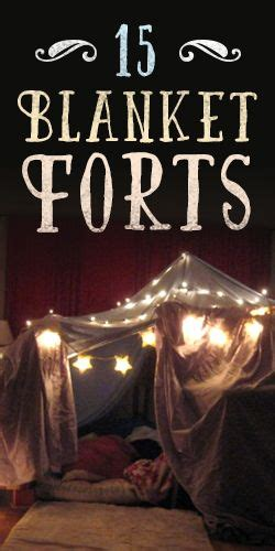 9 Ways To Bring Out Your Inner Kid by 25 Best Ideas About Blanket Forts On