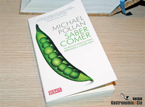 saber comer 64 reglas 0345804147 saber comer de michael pollan gastronom 237 a c 237 a
