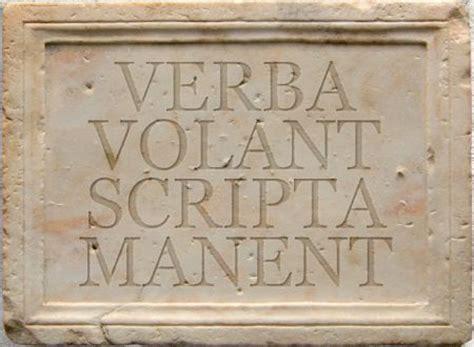 verbo volant scripta manent verba volant scripta manent i e s maestro padilla
