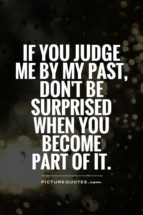 Judge Me judge me quotes and sayings quotesgram