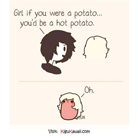 Kawaii Meme - if you were a potato follow kigu kawaii for more