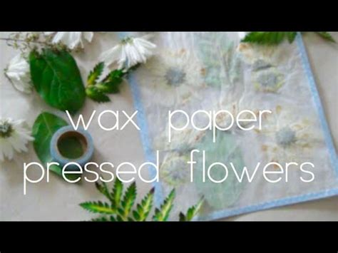 How To Make Wax Paper Flowers - wax paper pressed flowers