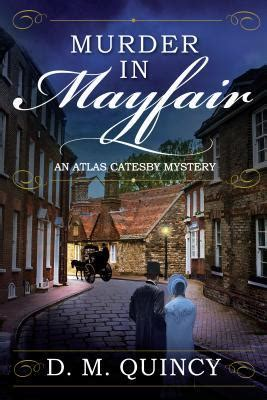 murder in mayfair an atlas catesby mystery by d m quincy