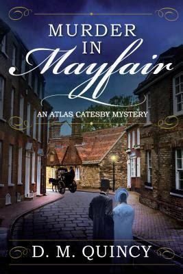murder in mayfair an atlas catesby mystery by d m quincy
