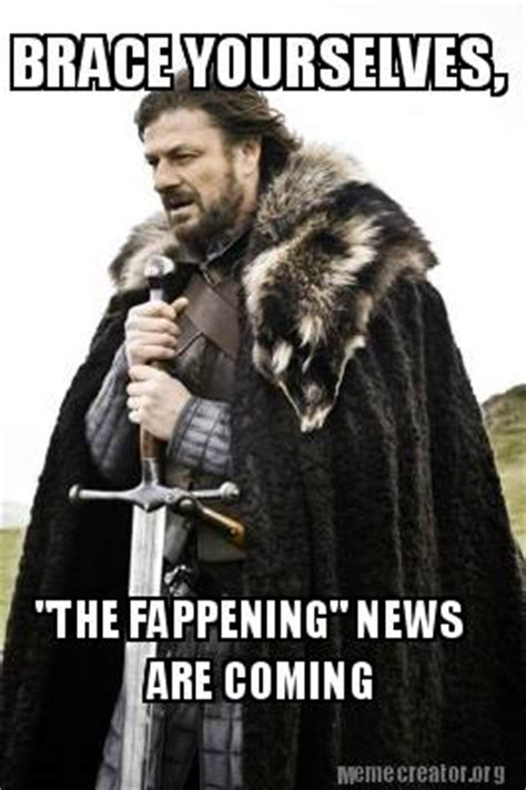 Dealer Floor Plan Loans by Meme Creator Brace Yourselves Quot The Fappening Quot News Are