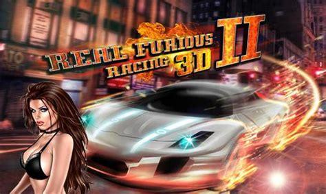real racing full version apk download real furious racing 3d 2 android apk game download