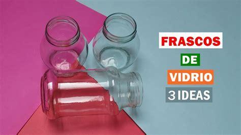 como decorar frascos de vidrio you tube 3 ideas para reciclar y decorar frascos de vidrio youtube
